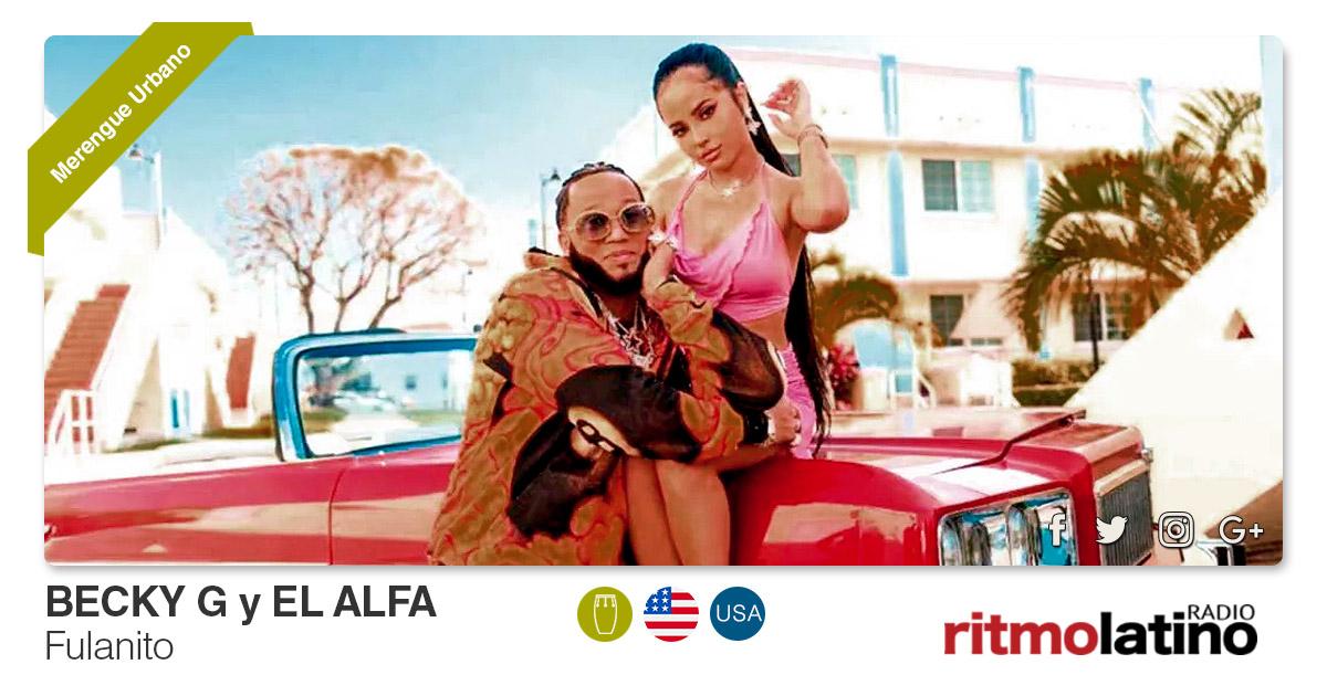 Buenos Amigos Radio Becky G y El Alfa - Fulanito