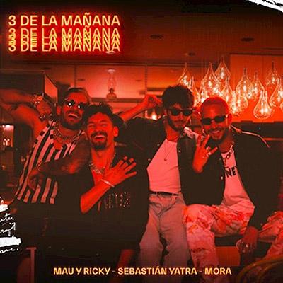 BAR Mau Y Ricky, Sebastián Yatra y Mora - 3 De La Mañana 400x400