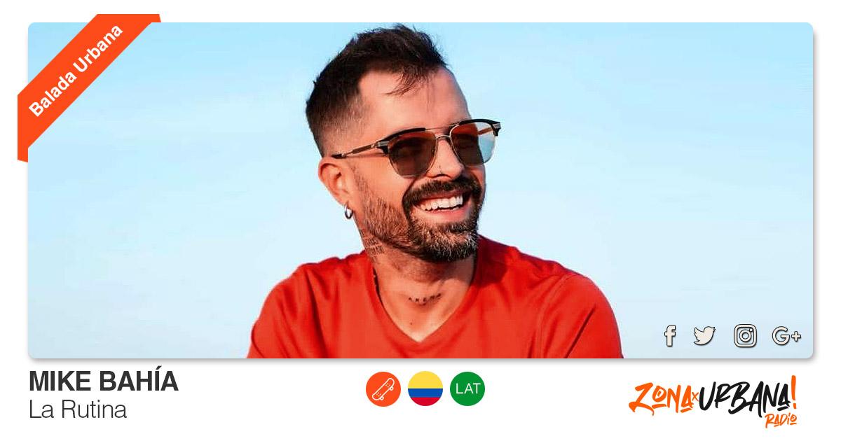 Buenos Amigos Radio Mike Bahía - La Rutina