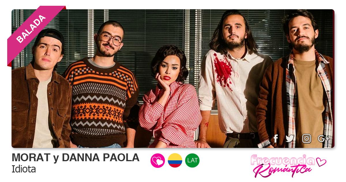 Buenos Amigos Radio Morat y Danna Paola - Idiota
