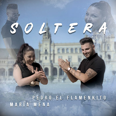 BAR Pedro el Flamenkito y María Mena -  Soltera 400x400