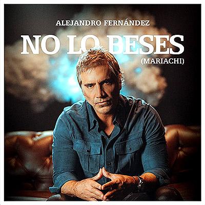 BAR Alejandro Fernández - No Lo Beses 400x400