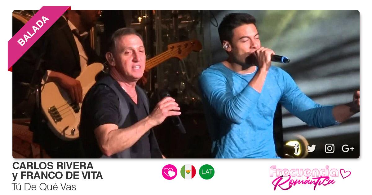 Buenos Amigos Radio Carlos Rivera y Franco de Vita - Tú De Qué Vas