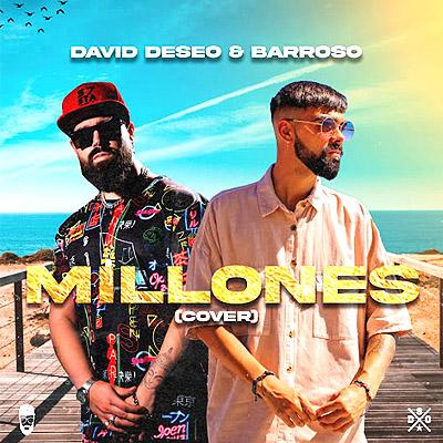 BAR David Deseo y Barroso - Millones 400x400