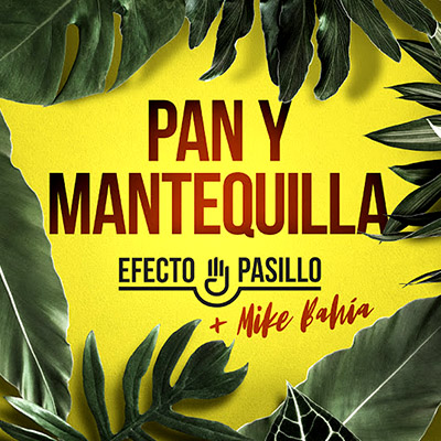 BAR Efecto Pasillo y Mike Bahía - Pan Y Mantequilla 400x400