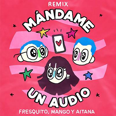 BAR Fresquito Y Mango y Aitana - Mándame Un Audio 400x400