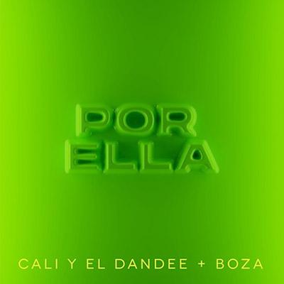 BAR Cali Y El Dandee y Boza - Por Ella 400x400