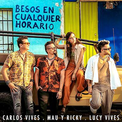 BAR Carlos Vives, Mau Y Ricky y Lucy Vives – Besos En Cualquier Horario 400x400