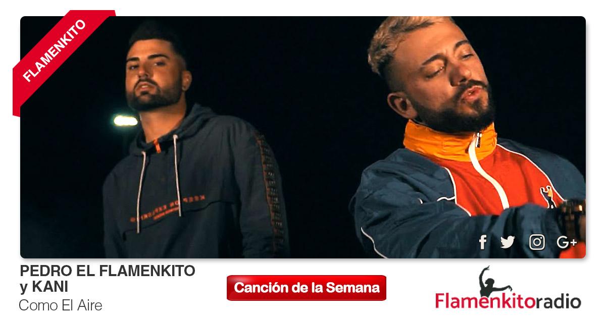 Buenos Amigos Radio Pedro el Flamenkito y Kani - Como El Aire