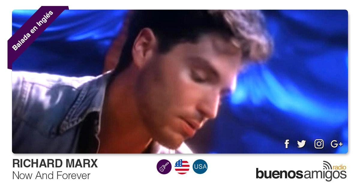 Buenos Amigos Radio Richard Marx - Now And Forever