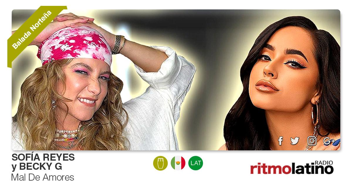 Buenos Amigos Radio Sofía Reyes y Becky G – Mal De Amores