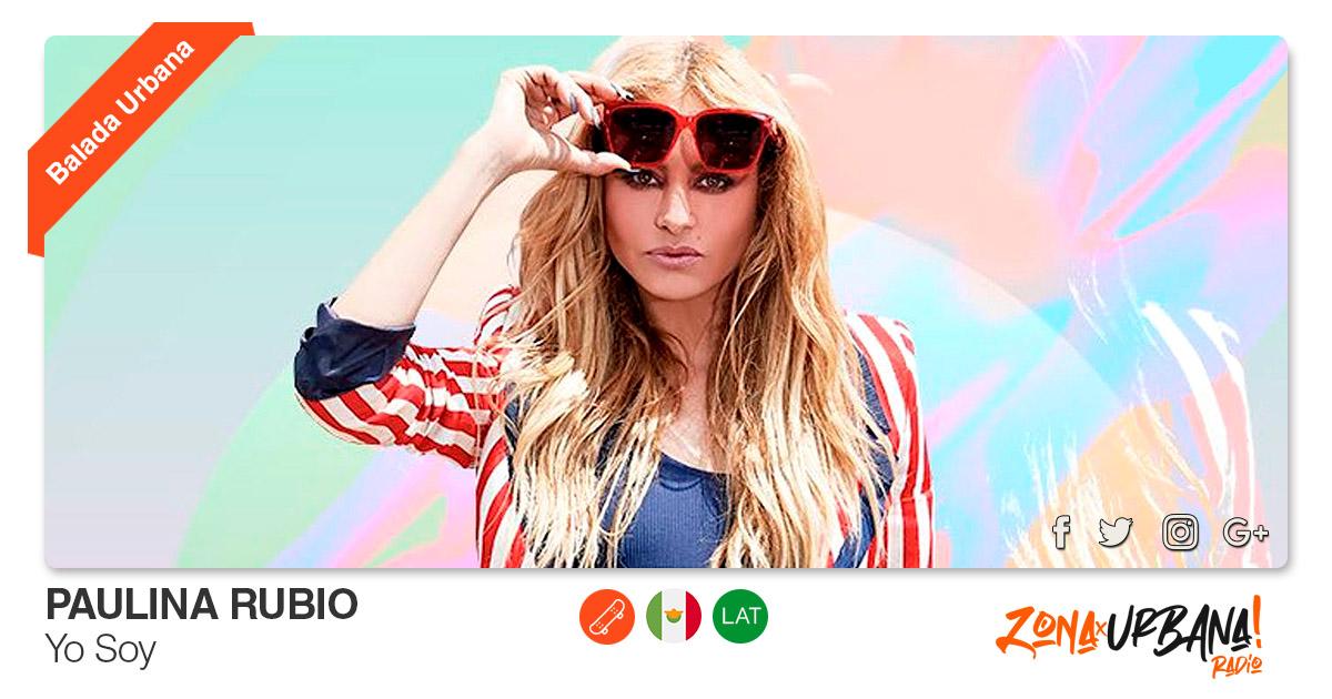 Buenos Amigos Radio Paulina Rubio – Yo Soy